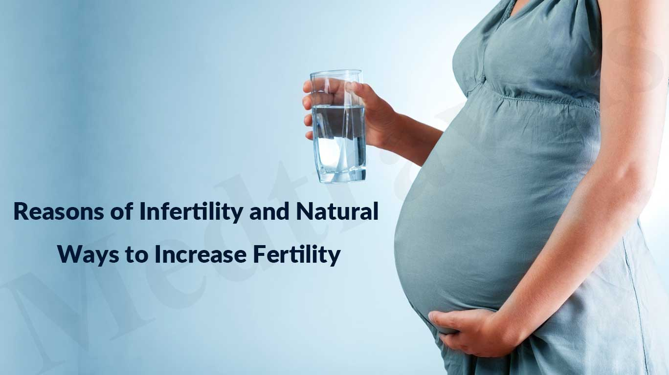 Reasons of Infertility and Natural Ways to Increase Fertility