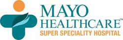 MAYO HEALTHCARE SUPER SPECIALTY HOSPITAL