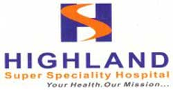 HIGHLAND SUPER SPECIALITY HOSPITAL
